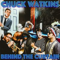 Behind the Curtain — Chuck Watkins