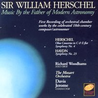 Sir William Herschel - Music By The Father Of Modern Astronomy — The Mozart Orchestra, Davis Jerome & Richard Woodhams
