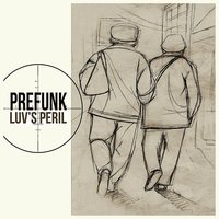 Luv's Peril — Prefunk