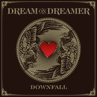 Downfall — Dream On Dreamer
