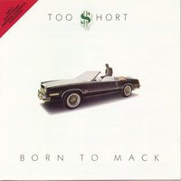 Born To Mack — Too $hort