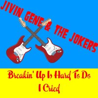 Breakin' up Is Hard to Do — Jivin Gene & The Jokers