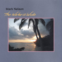 The Water Is Wide — Mark Nelson