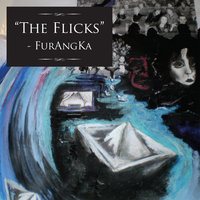The Flicks — FurAngKa