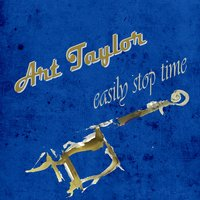 Easily Stop Time — Art Taylor