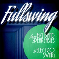 Full Swing from Big Band Speakeasies to Electro Swing — сборник