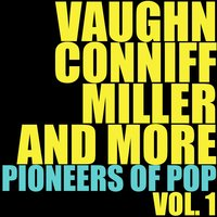 Vaughn, Conniff, Miller and More Pioneers of Pop, Vol. 1 — сборник