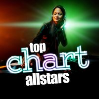 Top Chart Allstars — Top Hit Music Charts, Top 40 DJ's, Chart Hits Allstars, Chart Hits Allstars|Top 40 DJ's|Top Hit Music Charts