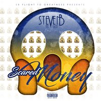 Scared Money — steven b the great