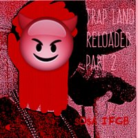 Trap Land Reloaded, Pt 2 — $O$A IFGB