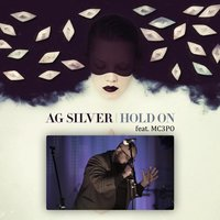 Hold On (feat. Mc3po) — AG Silver