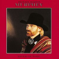 River Of Time — Michael Martin Murphey