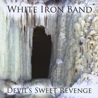 Devil's Sweet Revenge — White Iron Band