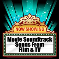 Movie Soundtrack - Songs From Film & TV — сборник