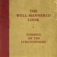 The Well-Mannered Look — Zombies Of The Stratosphere