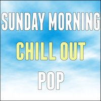 Sunday Morning Chill out Pop — сборник