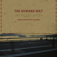Never Mind The Country — The Howard Way