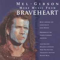 More Music from Braveheart — James Horner, London Symphony Orchestra (LSO)