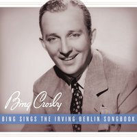Bing Sings The Irving Berlin Songbook — Bing Crosby