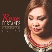 Walk Away — Rose Fostanes