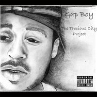 The Trocious City Project — Gap Boy