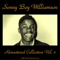 Remastered Collection, Vol. 2 — Sonny Boy Williamson