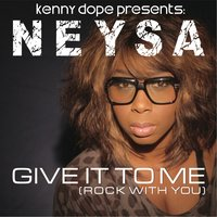 Give It to Me — Kenny Dope & Neysa