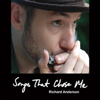 Songs That Chose Me — Richard Anderson