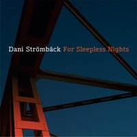 For Sleepless Nights — Dani Strömback