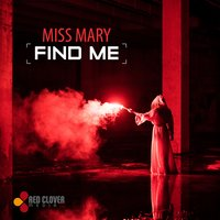 Find Me — Miss Mary