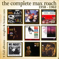 The Complete Max Roach 1958 - 1962 — Max Roach