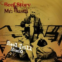 Real Trill Music — MR.BUSTA, Beef Story, Mr.Busta, Beef Story
