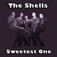 Sweetest One — The Shells
