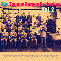 The Tommy Dorsey Orchestra, Vol. 2 — The Tommy Dorsey Orchestra