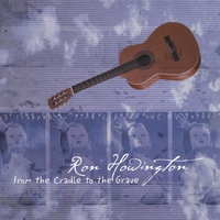 From the Cradle to the Grave — Ron Howington