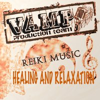 Reiki Music: Healing and relaxation — VAMP Production Team