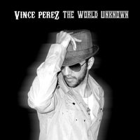 The World Unknown EP — Vince Perez