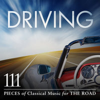 Driving: 111 Pieces Of Classical Music For The Road — сборник