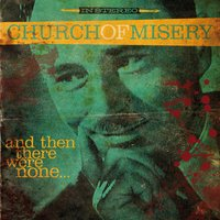 And Then There Were None... — Church of Misery