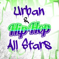 Urban & Hip Hop All Stars — Urban Beats, Urban All Stars, The Hip Hop Nation, Urban Beats|The Hip Hop Nation|Urban All Stars