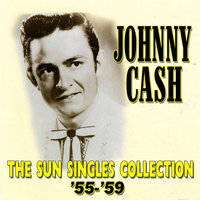 The Sun Singles Collection '55-'59 — Johnny Cash