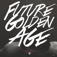 Future Golden Age — Fallstar