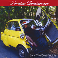 Save the Best For Me — Loralee Christensen