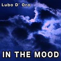 In the Mood — Lubo D' Oro