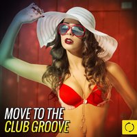 Move to the Club Groove — сборник