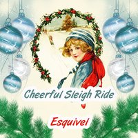 Cheerful Sleigh Ride — Esquivel