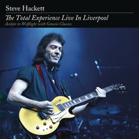 The Total Experience Live in Liverpool — Steve Hackett