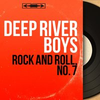 Rock and Roll, No. 7 — Deep River Boys