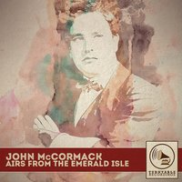 Airs from the Emerald Isle — John McCormack