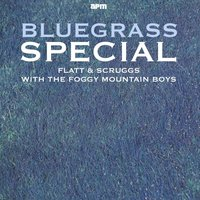 Bluegrass Special — The Foggy Mountain Boys, Flatt & Scruggs with The Foggy Mountain Boys, Flatt & Scruggs